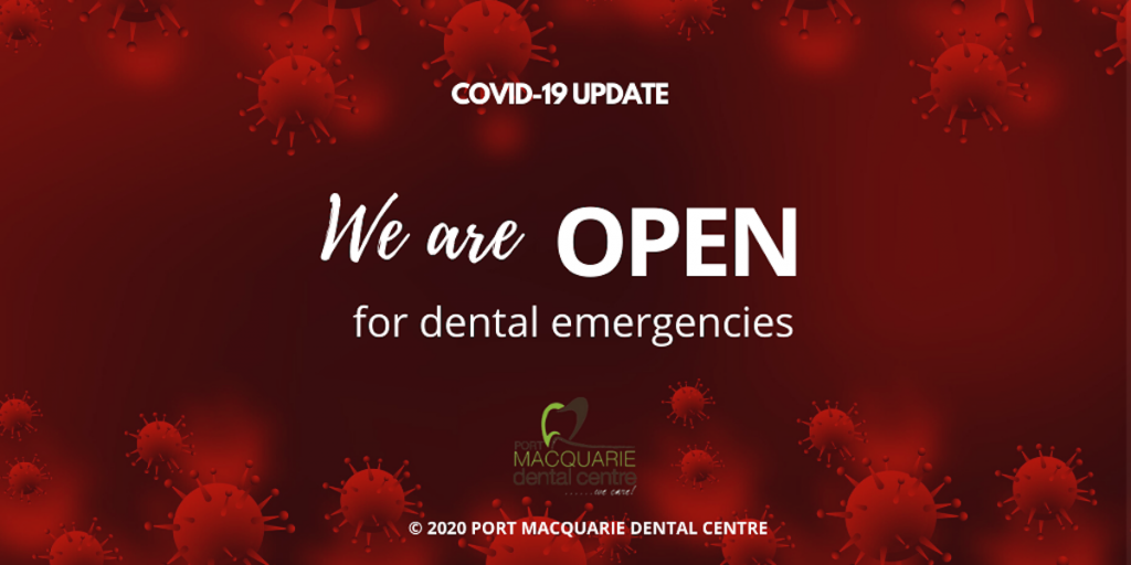 covid-19 update we are open for dental emergency port macquarie
