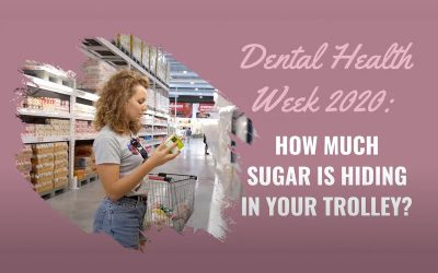 Dental Tips- How much sugar is hiding in your trolley?