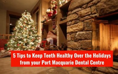 5 Tips To Keep Teeth Healthy Over The Holidays From Port Macquarie Dental Centre